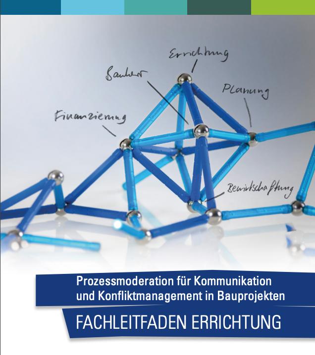 Prozessmoderation für Kommunikation und Konfliktmanagement in Bauprojekten (2013)