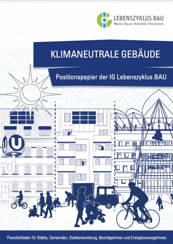 Klimaneutrale Gebäude: Positionspapier der IG LEBENSZYKLUS BAU (2020)