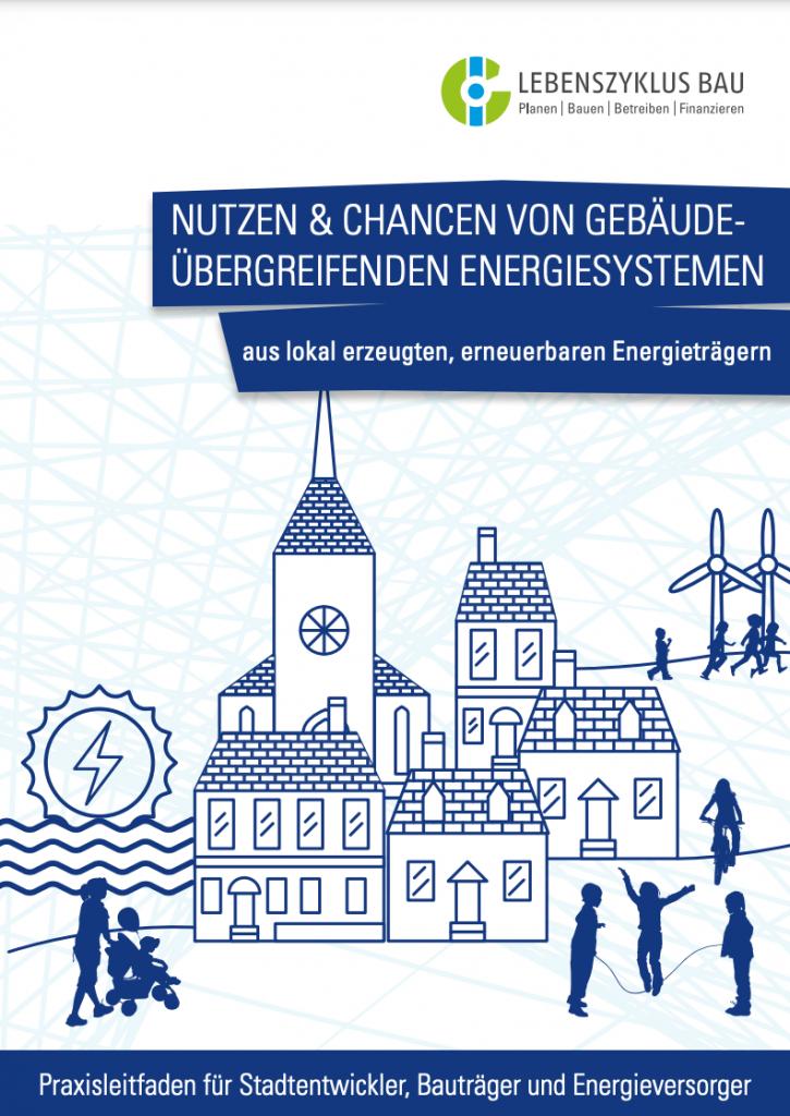Nutzen & Chancen von gebäudeübergreifenden Energiesystemen aus lokal erzeugten, erneuerbaren Energieträgern (2018)