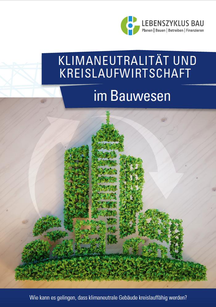 Klimaneutralität und Kreislaufwirtschaft im Bauwesen (2021)